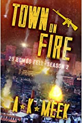 Town on Fire: A Post-Apocalyptic EMP Survival Series, 25BF Season 2 (25 Bombs Fell) Kindle Edition