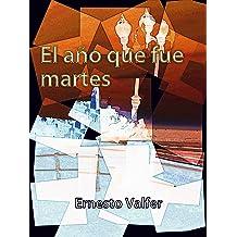 El año que fue martes (Spanish Edition) Mar 15, 2014