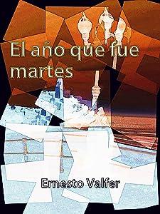 El año que fue martes (Spanish Edition)