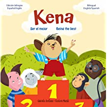 Ser el Mejor - Being the Best: A Bilingual English/Spanish Book (Kena la Hiena Buena - Kena the Good Hyena 1) Apr 7, 2016
