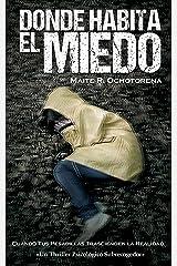 DONDE HABITA EL MIEDO | Thriller Psicológico | Intriga | Suspense | Misterio: Una Novela
