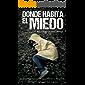 DONDE HABITA EL MIEDO   Thriller Psicológico   Intriga   Suspense   Misterio: Una Novela que te lleva a los más profundo y aterrador de las Pesadillas entre el Miedo y el Silencio