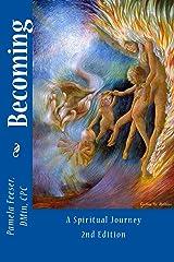 Becoming: A Spiritual Journey Kindle Edition