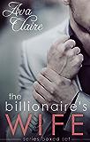 Boxed Set: The Billionaire's Wife Series Complete Collection (Billionaire Romance)