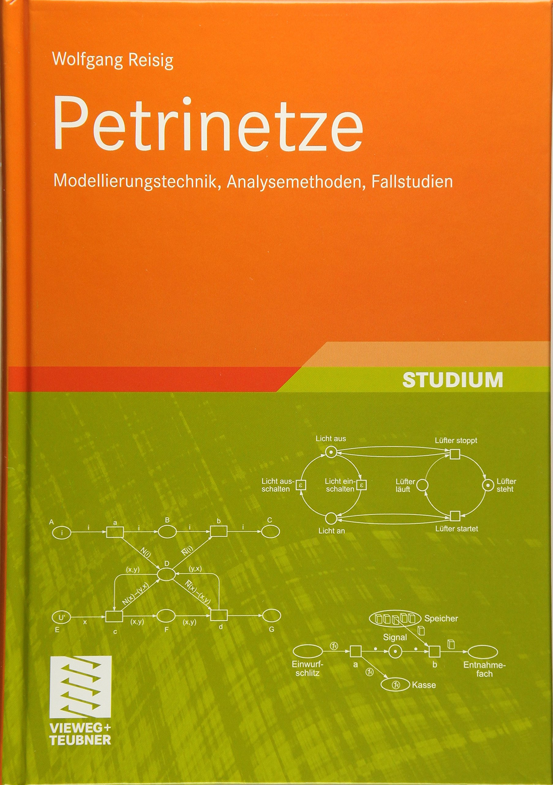 Petrinetze: Modellierungstechnik, Analysemethoden, Fallstudien (XLeitfäden der Informatik)