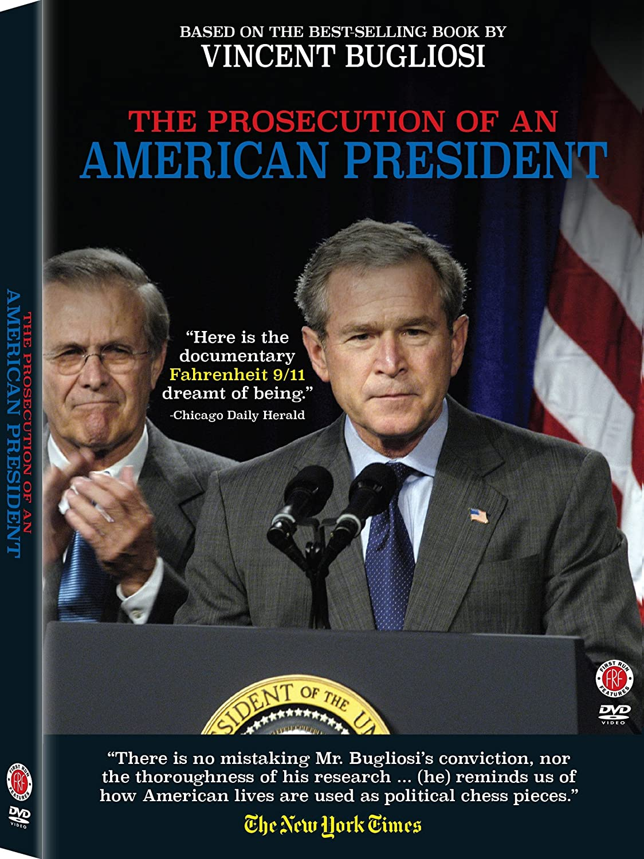 Amazon.com: The Prosecution of an American President: Vincent Bugliosi, George W. Bush, Elizabeth de la Vega, Alan M. Dershowitz, Dave Hagen, ...