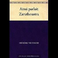 Ainsi parlait Zarathoustra (French Edition)