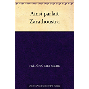 Ainsi parlait Zarathoustra (French Edition)
