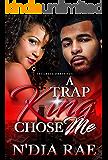 A Trap King Chose Me