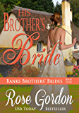 His Brother's Bride (Banks Brothers' Brides Book 4)