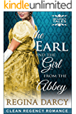 The Earl and the girl from the Abbey (Regency Romance) (Regency Tales Book 2)