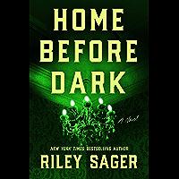 Home Before Dark: A Novel