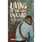 Living by the Gun in Chad: Combatants, Impunity and State Formation