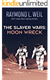 Moon Wreck (The Slaver Wars  Book 1)