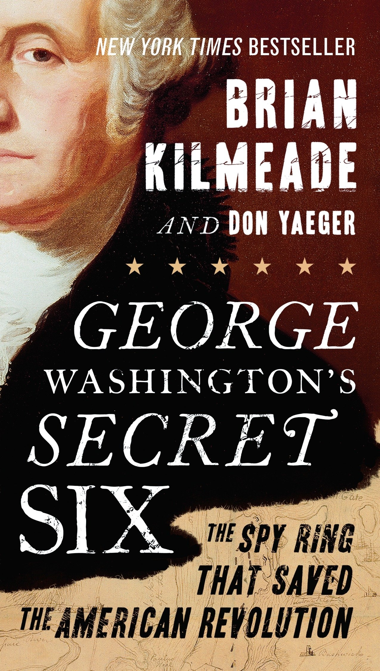 George Washington s Secret Six The Spy Ring That Saved the