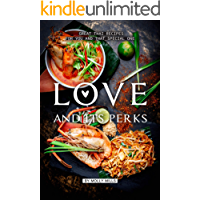 Love and its Perks: Great Thai Recipes for you and that Special One