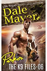 Parker (The K9 Files Book 6) Kindle Edition