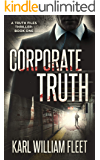 Corporate Truth: A psychopathic thriller (A Justin Truth thriller Book 1)