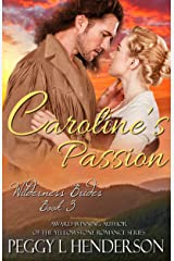 Caroline's Passion (Wilderness Brides Book 3) Kindle Edition