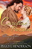 Caroline's Passion (Wilderness Brides Book 3)