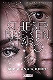 These Broken Stars. Sofia und Gideon (German Edition)