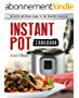 Instant Pot Cookbook: 150 Healthy and Delicious Recipes for Your Brand New Instant Pot (Family Friendly, Vegan, Chicken, Beef, Pork, Fish, Seafood, Desserts and More) (English Edition)