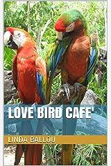 Love Bird Cafe' Kindle Edition