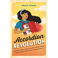 Accordion Revolution: A People's History of the Accordion in North America from the Industrial Revolution to Rock and… book cover