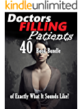Doctors Filling Patients… (40 Book Bundle of Exactly What It Sounds Like!)