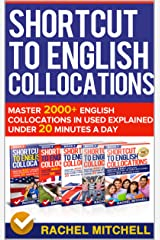 Shortcut To English Collocations: Master 2000+ English Collocations In Used Explained Under 20 Minutes A Day (5 books in 1 Box set) Kindle Edition