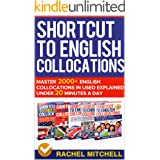 Shortcut To English Collocations: Master 2000+ English Collocations In Used Explained Under 20 Minutes A Day (5 books in 1 Bo