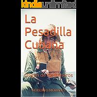 La Pesadilla Cubana: Origen de los Balseros (Spanish Edition)