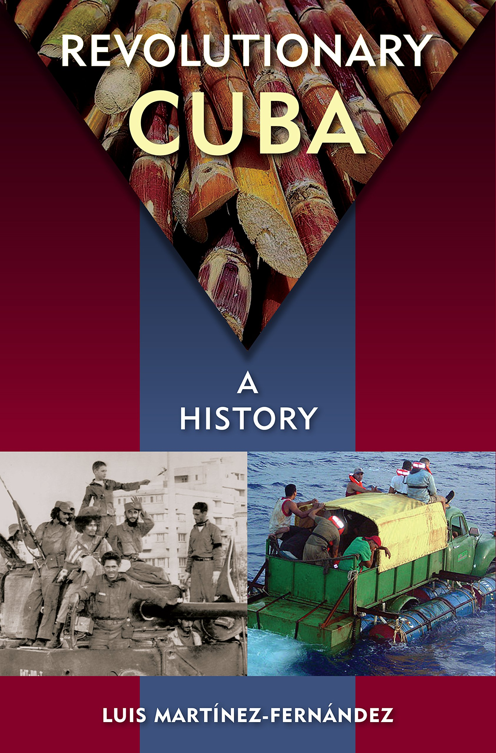 Revolutionary Cuba: A History: Luis Martínezfernández: 9780813062013:  Amazon: Books