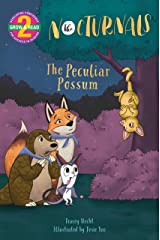 The Peculiar Possum: The Nocturnals (Grow & Read Early Reader, Level 2) Kindle Edition