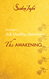 Ask Quality Questions (The Awakening)