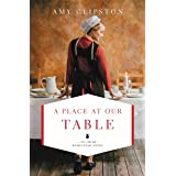 A Place at Our Table (An Amish Homestead Novel Book 1)