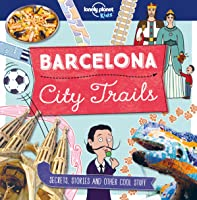 City Trails: Barcelona (Lonely Planet Kids City