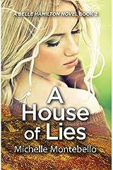 A House of Lies (A Belle Hamilton Novel Book 2) Kindle Edition