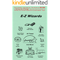 The E-Z Wizards: - Check these out - they will save you BIG $$$$ by Saving Lots of Energy. They're just a few of my favorite Fun and Easy Do-It-Yourself projects from my prized collection. Enjoy!