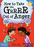 How to Take the Grrrr Out of Anger (Laugh & Learn®) (English Edition)