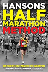 Hansons Half-Marathon Method: Run Your Best Half-Marathon the Hansons Way Kindle Edition