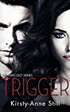 Trigger: The Pericolo Series