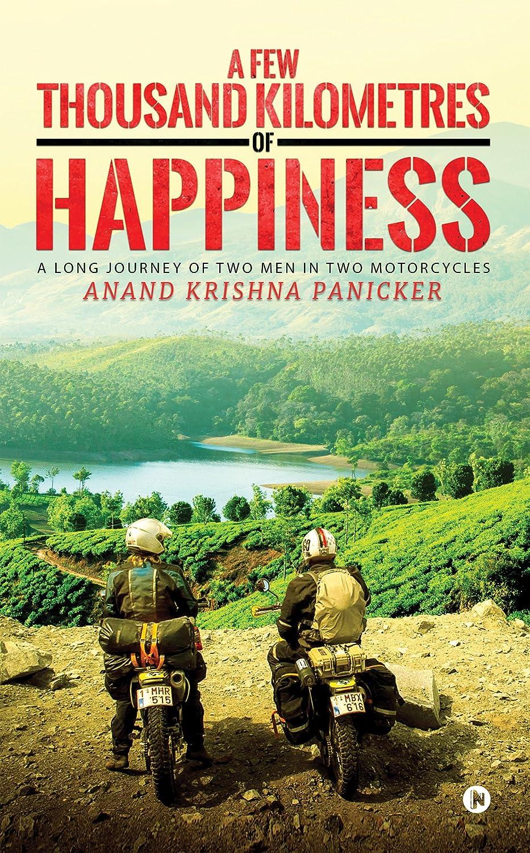 A few Thousand Kilometres of Happiness