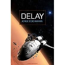 Delay (Série Contos de Ficção Científica) (Portuguese Edition) Jun 2, 2015