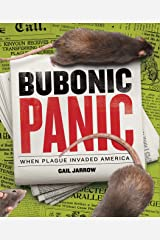 Bubonic Panic: When Plague Invaded America Kindle Edition