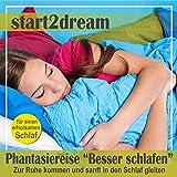 Besser Schlafen 1 (Phantasiereise): Zur Ruhe kommen und sanft in den Schlaf gleiten