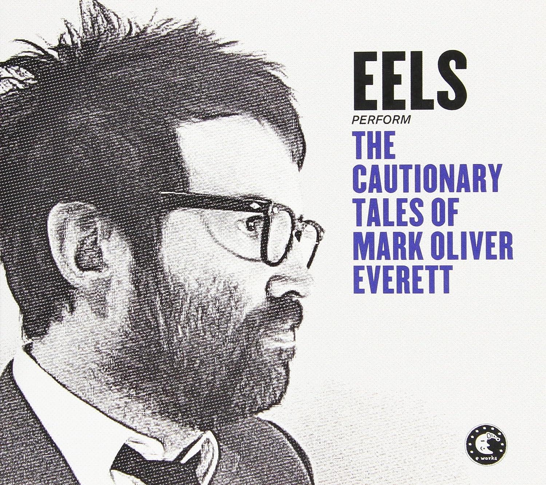 Eels The Cautionary Tales Of Mark Oliver Everett Amazon Com Music