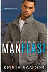 Man Feast (Bergen Brothers Book 2) Kindle Edition