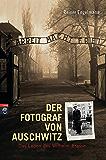 Der Fotograf von Auschwitz: Das Leben des Wilhelm Brasse (German Edition)