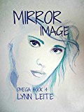 MIRROR IMAGE: OMEGA BOOK 4